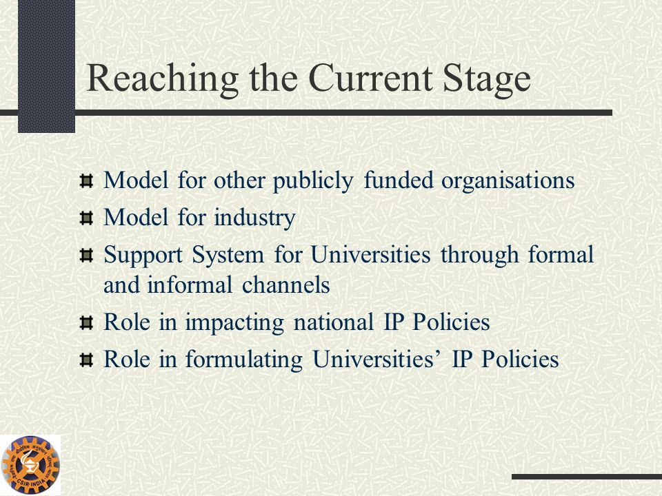 Reaching the Current Stage Model for other publicly funded organisations Model for industry Support System for Universities through formal and informa