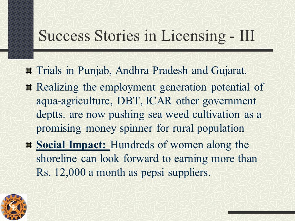 Success Stories in Licensing - III Trials in Punjab, Andhra Pradesh and Gujarat. Realizing the employment generation potential of aqua-agriculture, DB