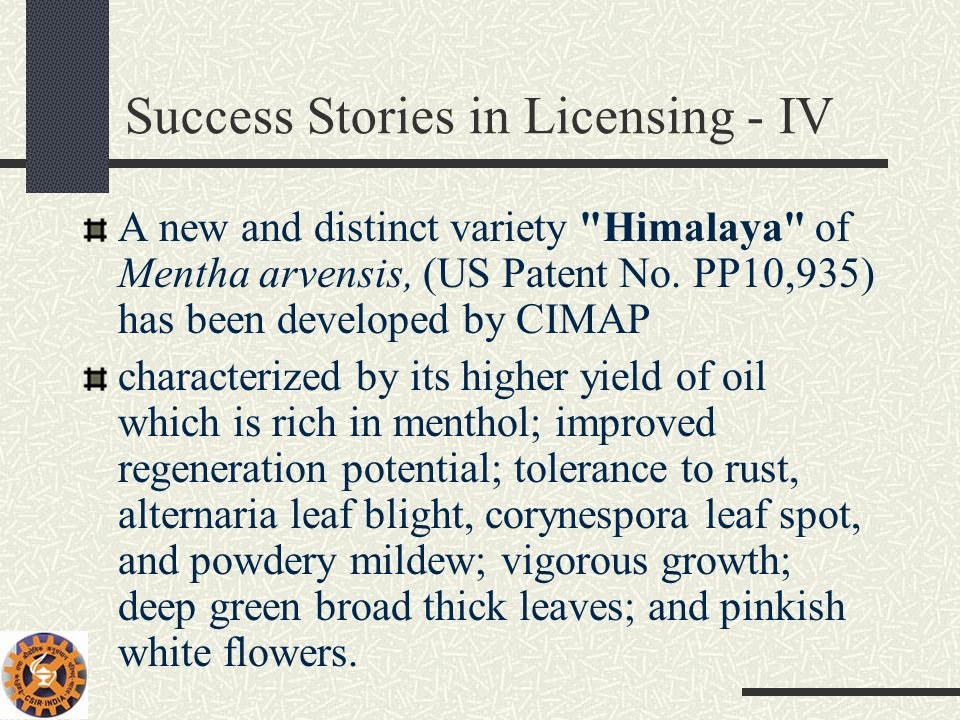 Success Stories in Licensing - IV A new and distinct variety