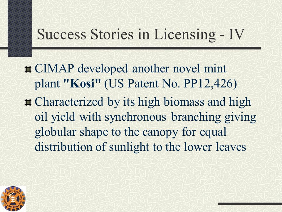 Success Stories in Licensing - IV CIMAP developed another novel mint plant