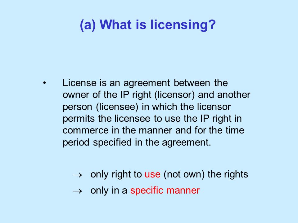(a) What is licensing.