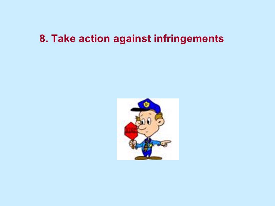 8. Take action against infringements
