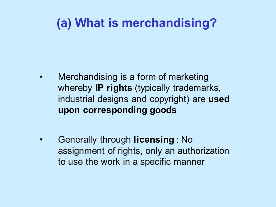 (a) What is merchandising.