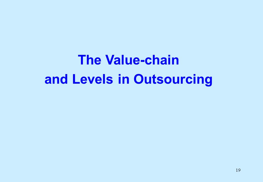19 The Value-chain and Levels in Outsourcing