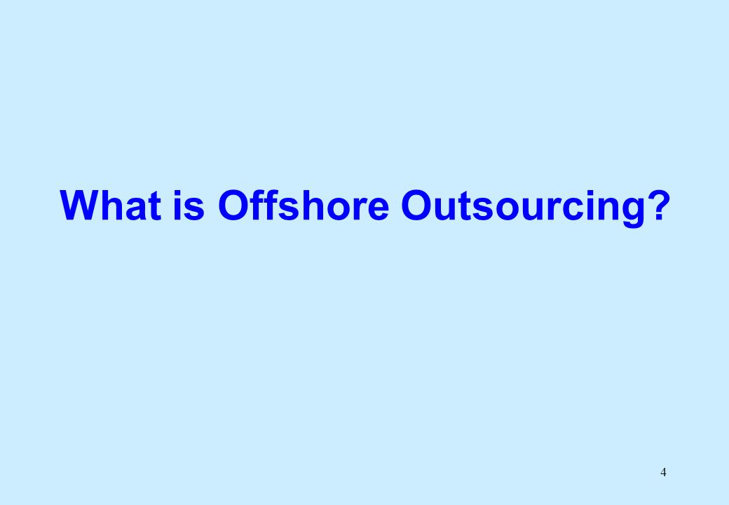 4 What is Offshore Outsourcing