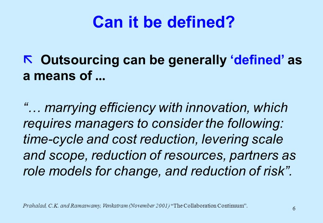 6 Can it be defined. Outsourcing can be generally defined as a means of...