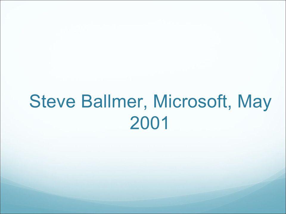Steve Ballmer, Microsoft, May 2001