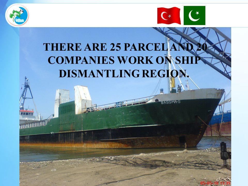 THERE ARE 25 PARCEL AND 20 COMPANIES WORK ON SHIP DISMANTLING REGION.