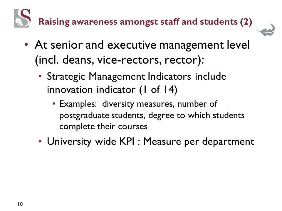 10 Raising awareness amongst staff and students (2) At senior and executive management level (incl.