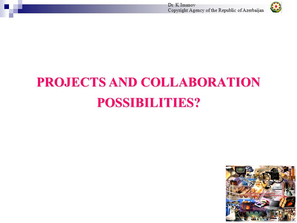 PROJECTS AND COLLABORATION POSSIBILITIES. Dr.