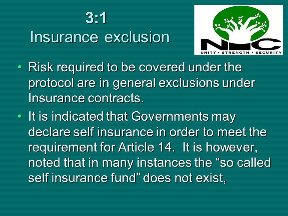 3:1 Insurance exclusion Risk required to be covered under the protocol are in general exclusions under Insurance contracts.Risk required to be covered