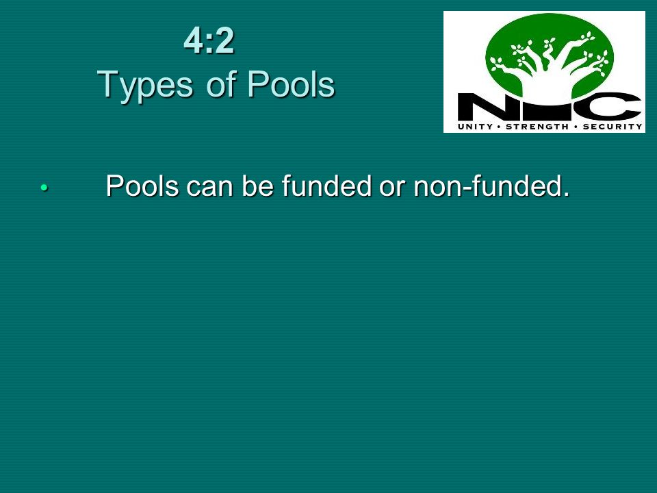 4:2:1 Funded Pools Examples:- i.AFRICA RE Set up with limited liability by member countries of the then Organization of Africa Unit (OAU).