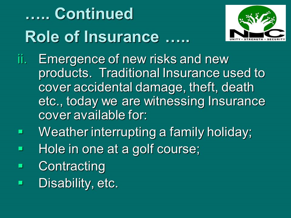 …..Continued Role of Insurance …..