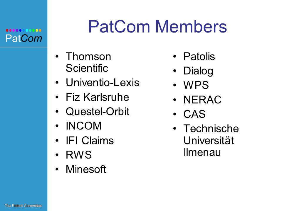 PatCom Members Thomson Scientific Univentio-Lexis Fiz Karlsruhe Questel-Orbit INCOM IFI Claims RWS Minesoft Patolis Dialog WPS NERAC CAS Technische Universität Ilmenau