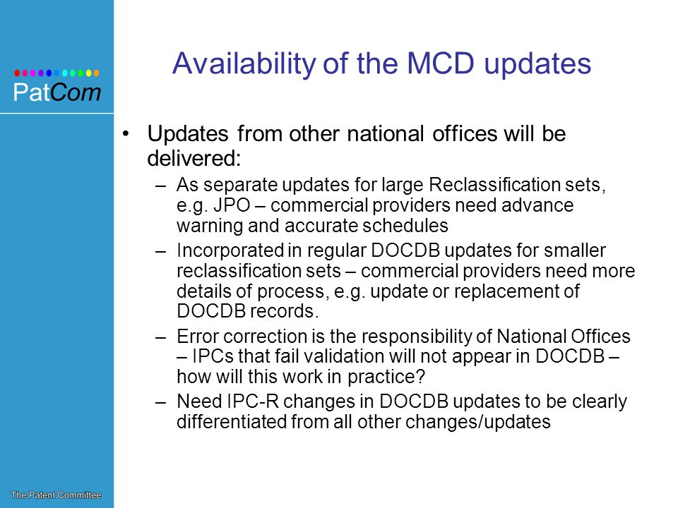 Availability of the MCD updates Updates from other national offices will be delivered: –As separate updates for large Reclassification sets, e.g.