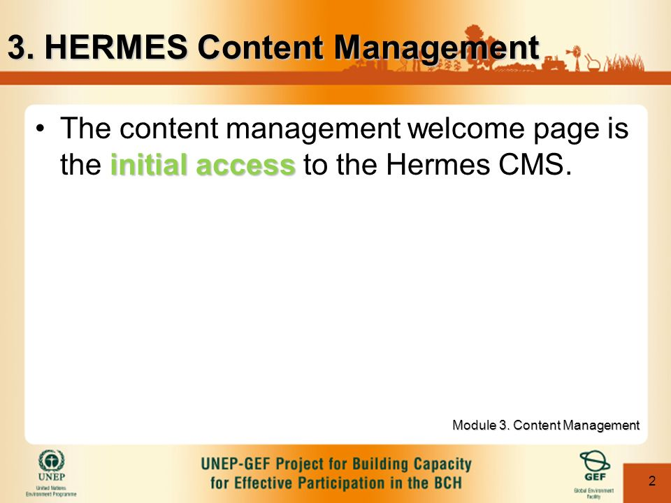 3 Module 3.Content Management HERMES Content Management Welcome Page and its components.