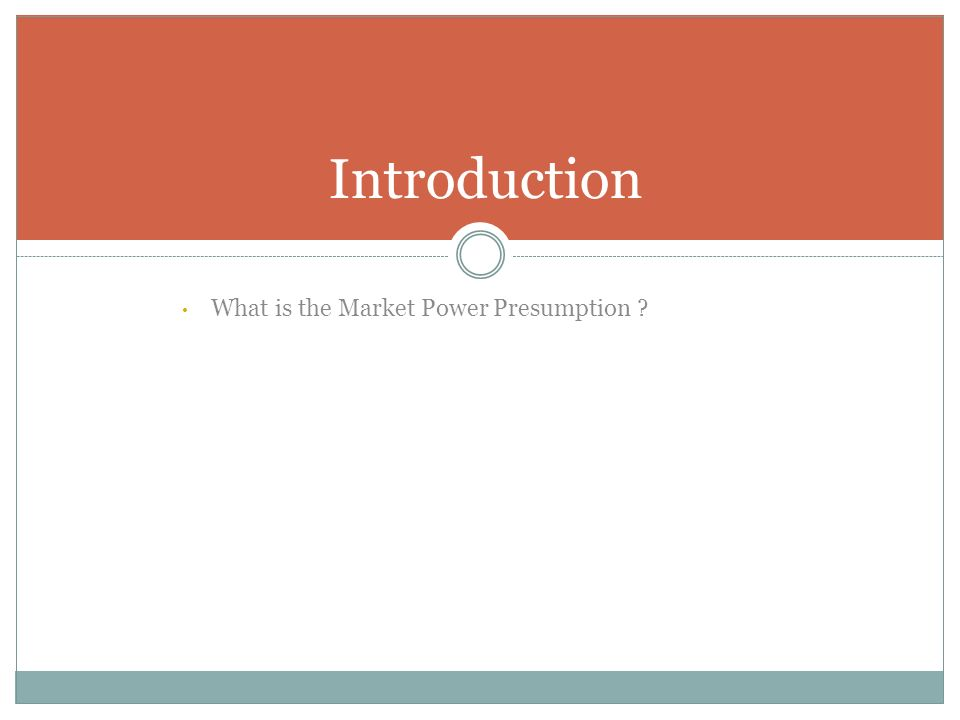 What is the Market Power Presumption Introduction