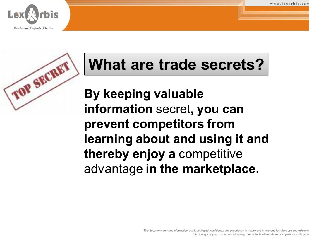 General principles: Information that has commercial value and that has been diligently kept confidential will be considered a trade secret (TS).