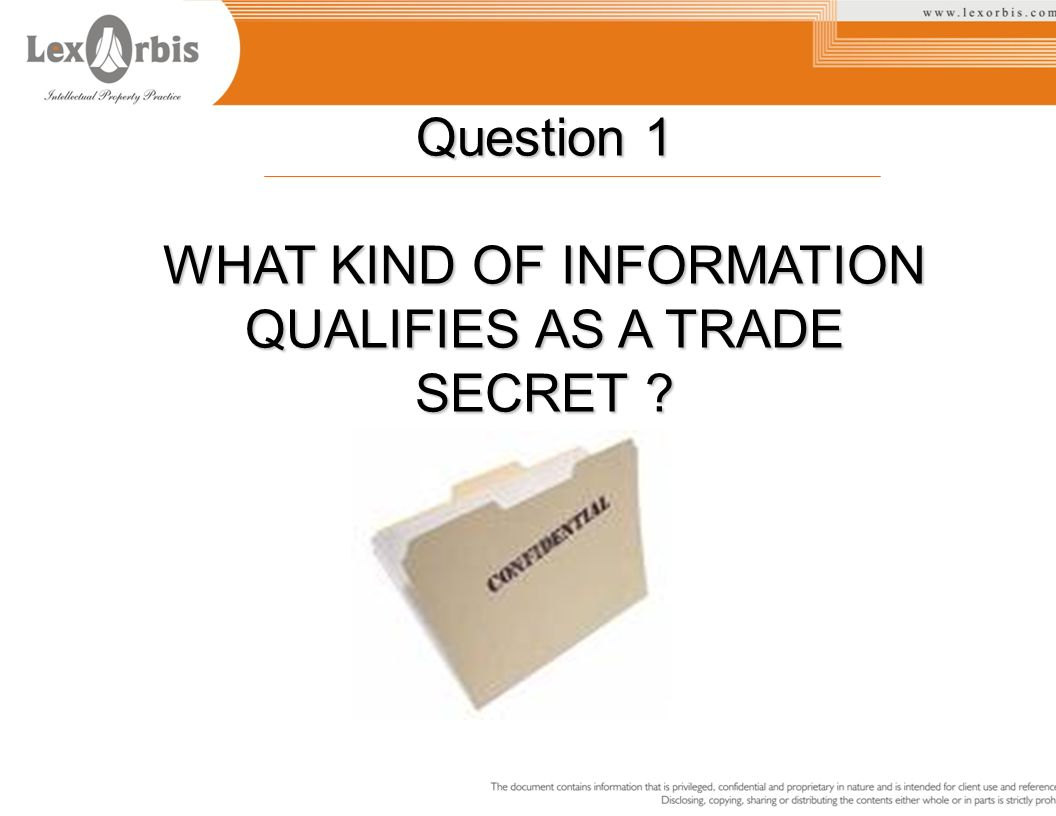 1.Identify trade secrets Accurate record keeping is important.