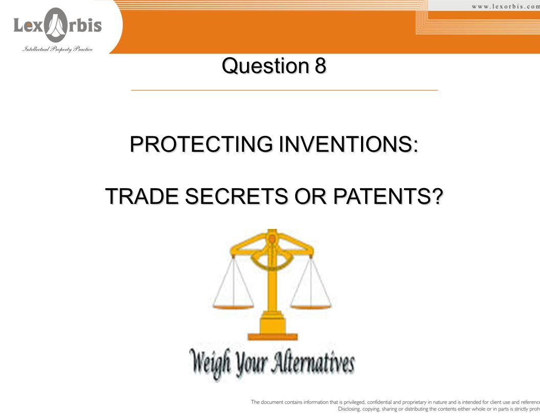 Question 8 PROTECTING INVENTIONS: TRADE SECRETS OR PATENTS?