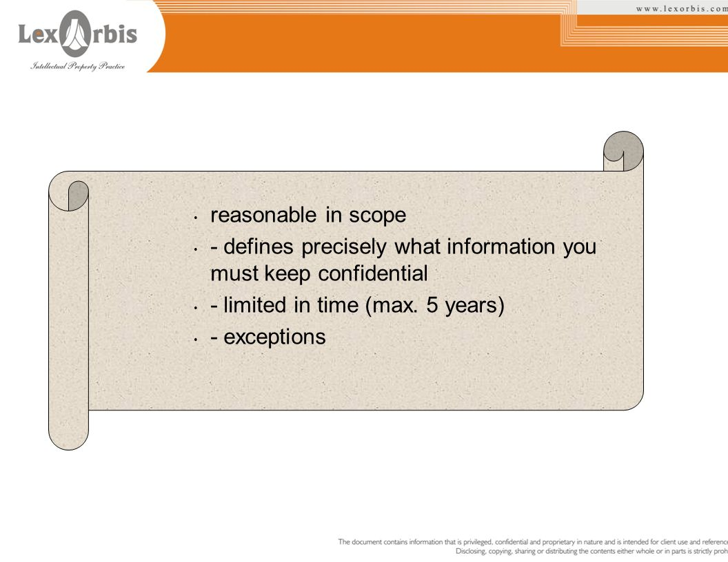 reasonable in scope - defines precisely what information you must keep confidential - limited in time (max. 5 years) - exceptions