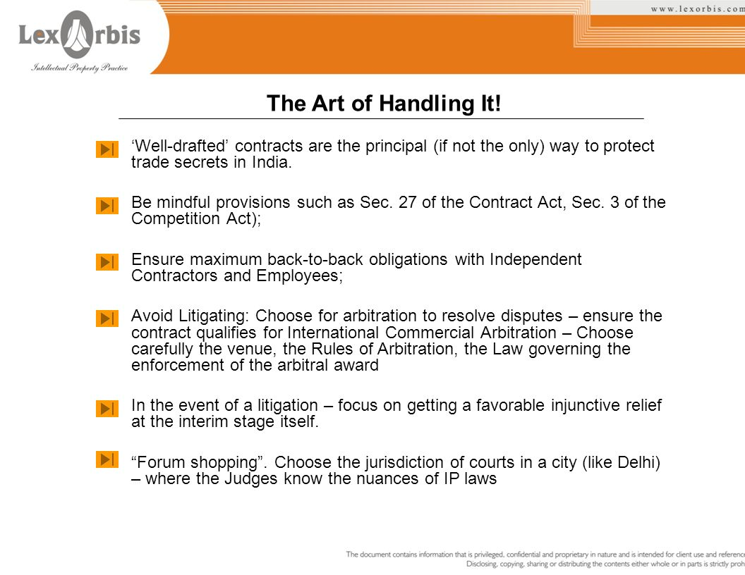 Well-drafted contracts are the principal (if not the only) way to protect trade secrets in India. Be mindful provisions such as Sec. 27 of the Contrac