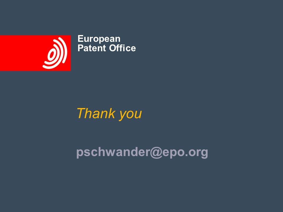 European Patent Office European Patent Office Thank you pschwander@epo.org