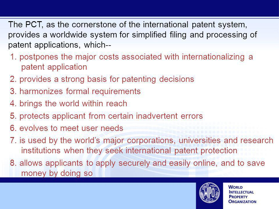 1. postpones the major costs associated with internationalizing a patent application 2.