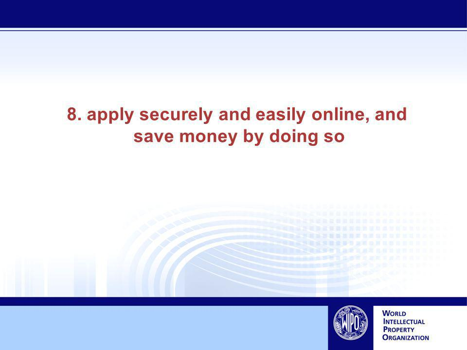 8. apply securely and easily online, and save money by doing so