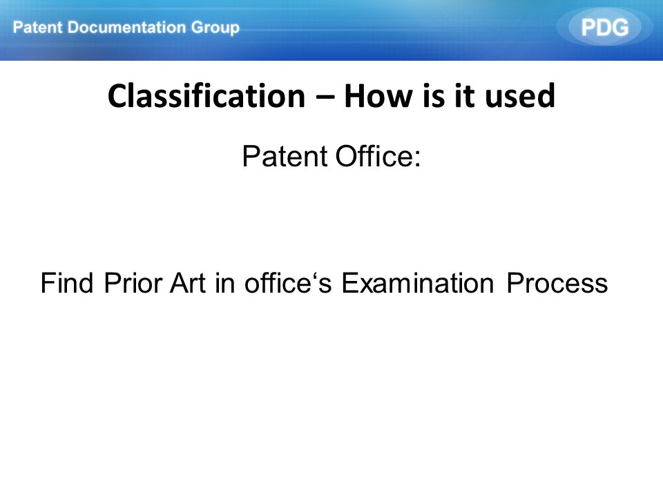 Patent Office: Find Prior Art in offices Examination Process Classification – How is it used