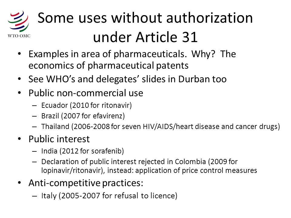Some uses without authorization under Article 31 Examples in area of pharmaceuticals.