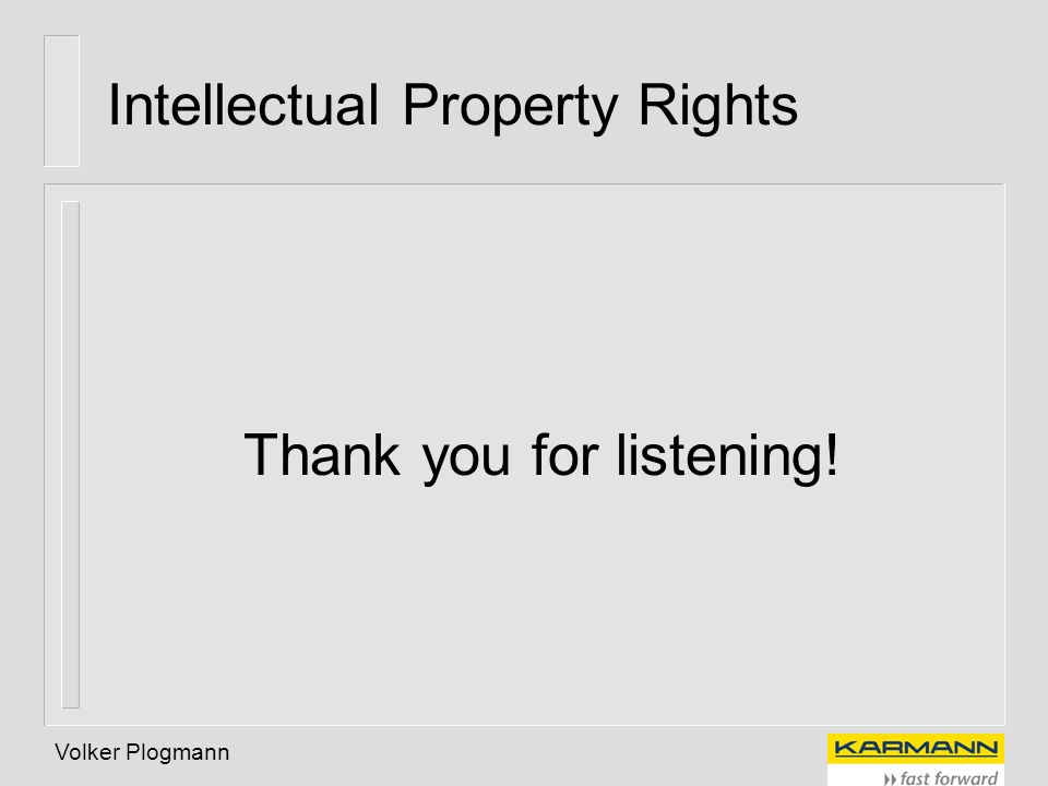 Volker Plogmann Intellectual Property Rights Thank you for listening!