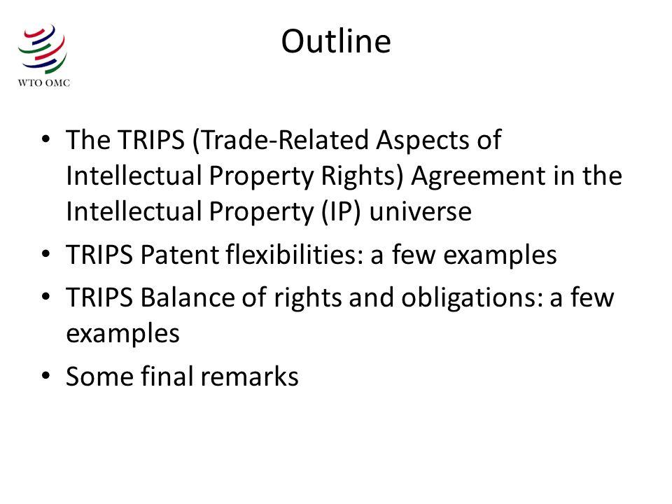 3 TRIPS and the IP Universe Paris IPIC Paris Berne IPIC Rome FTAs (bilateral or regional) TRIPS WIPO treaties, etc.