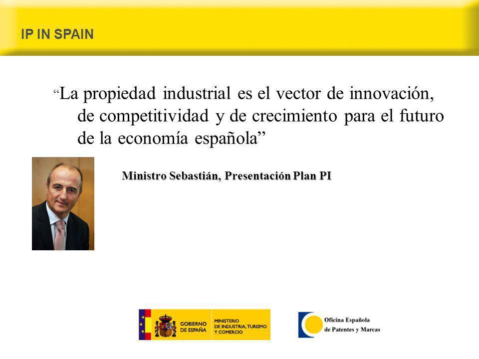 La propiedad industrial es el vector de innovación, de competitividad y de crecimiento para el futuro de la economía española Ministro Sebastián, Presentación Plan PI IP IN SPAIN