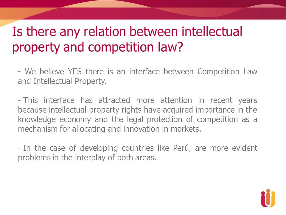 Is there any relation between intellectual property and competition law? - We believe YES there is an interface between Competition Law and Intellectu
