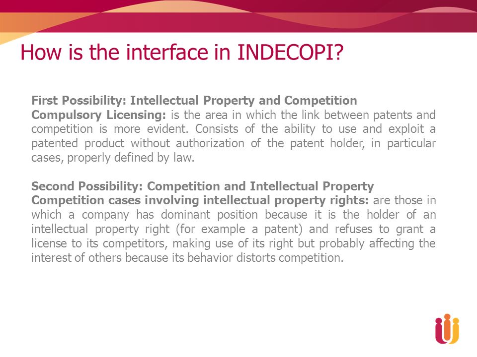 How is the interface in INDECOPI? First Possibility: Intellectual Property and Competition Compulsory Licensing: is the area in which the link between