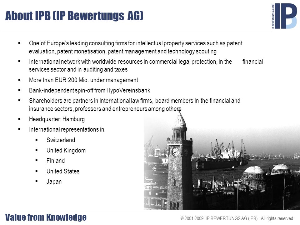 © 2001-2009 IP BEWERTUNGS AG (IPB).All rights reserved.