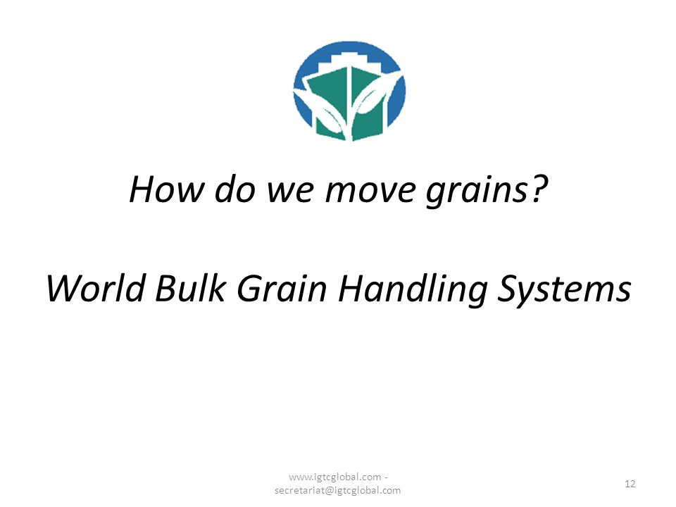 12 How do we move grains.
