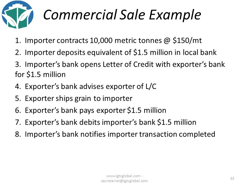 33 1. Importer contracts 10,000 metric tonnes @ $150/mt 2.