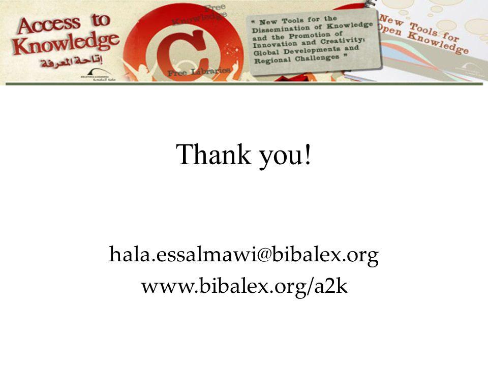 hala.essalmawi@bibalex.org www.bibalex.org/a2k Thank you!