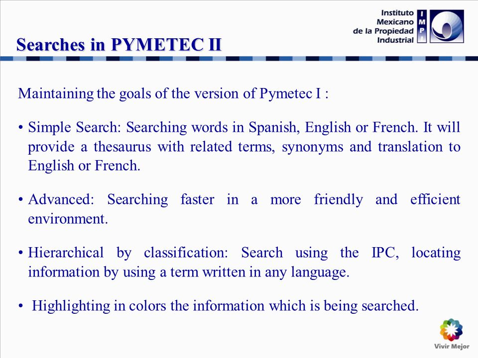 Maintaining the goals of the version of Pymetec I : Simple Search: Searching words in Spanish, English or French.