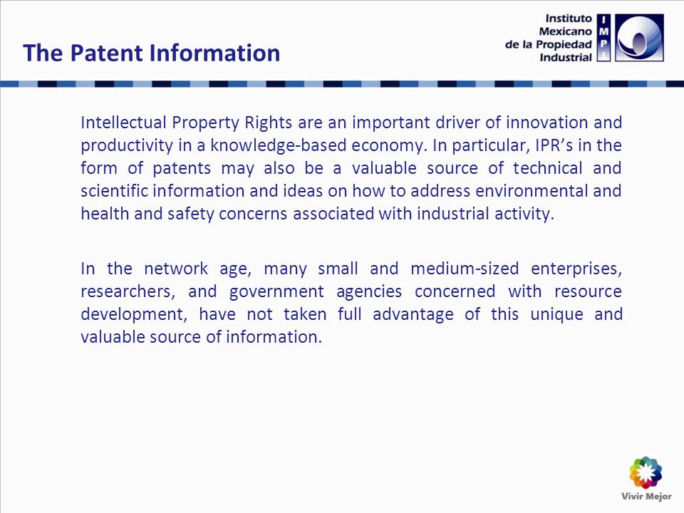 The Patent Information Intellectual Property Rights are an important driver of innovation and productivity in a knowledge-based economy.