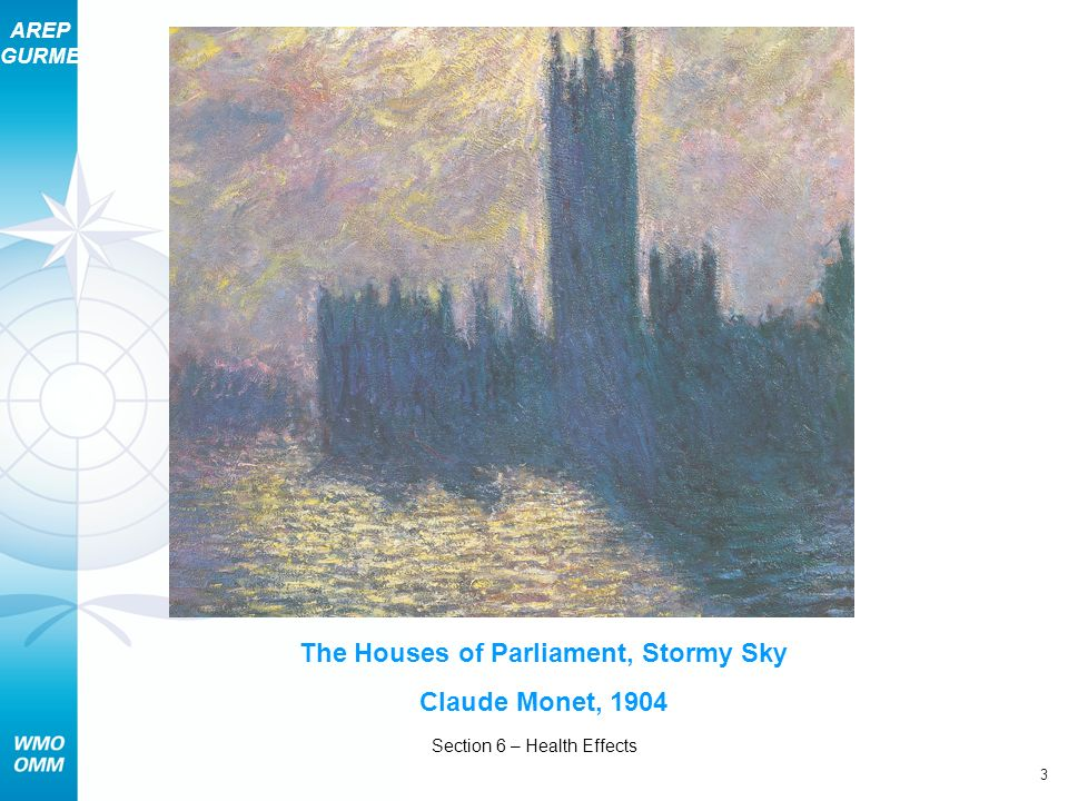 AREP GURME 3 Section 6 – Health Effects The Houses of Parliament, Stormy Sky Claude Monet, 1904