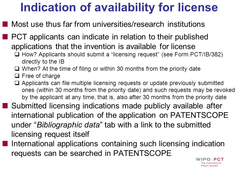 Indication of availability for license Most use thus far from universities/research institutions PCT applicants can indicate in relation to their publ