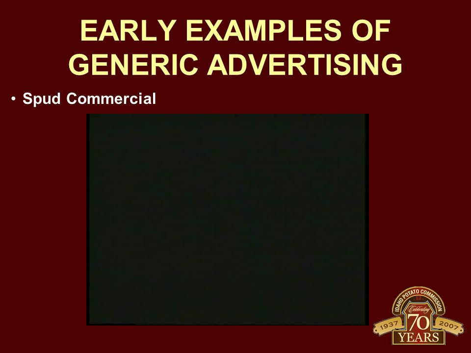 EARLY EXAMPLES OF GENERIC ADVERTISING Spud Commercial