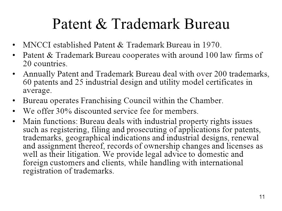 11 Patent & Trademark Bureau MNCCI established Patent & Trademark Bureau in 1970.