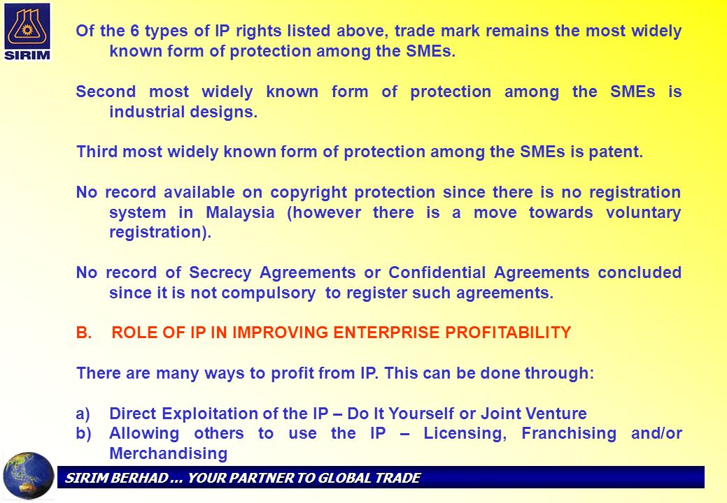 SIRIM BERHAD … YOUR PARTNER TO GLOBAL TRADE - Of the 6 types of IP rights listed above, trade mark remains the most widely known form of protection am