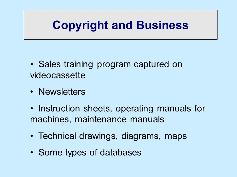 Copyright and Business Sales training program captured on videocassette Newsletters Instruction sheets, operating manuals for machines, maintenance ma