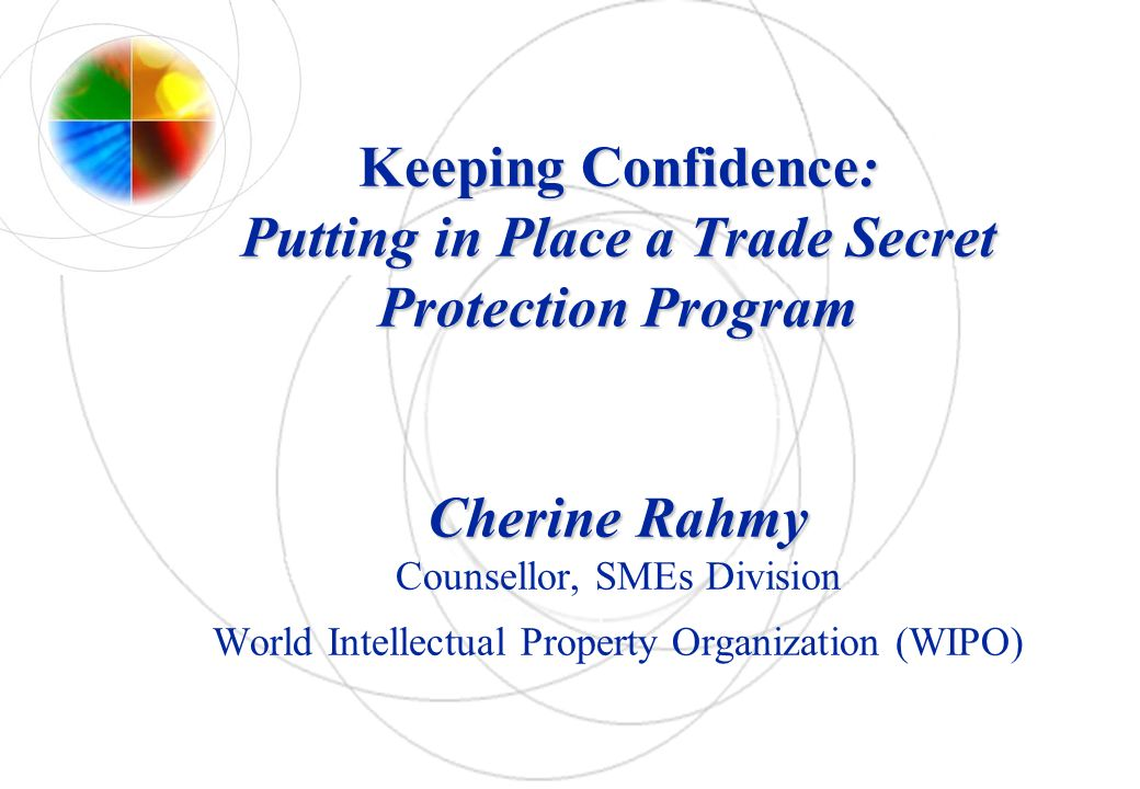 Keeping Confidence: Putting in Place a Trade Secret Protection Program Cherine Rahmy Keeping Confidence: Putting in Place a Trade Secret Protection Pr