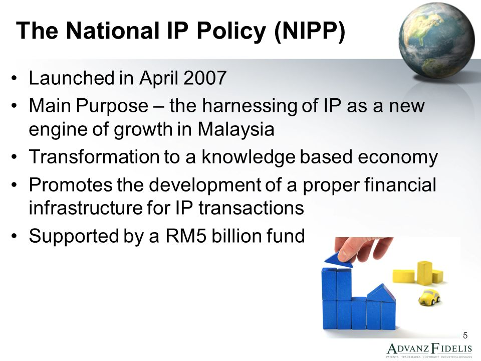5 The National IP Policy (NIPP) Launched in April 2007 Main Purpose – the harnessing of IP as a new engine of growth in Malaysia Transformation to a knowledge based economy Promotes the development of a proper financial infrastructure for IP transactions Supported by a RM5 billion fund
